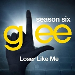 Glee: The Music, Loser Like Me