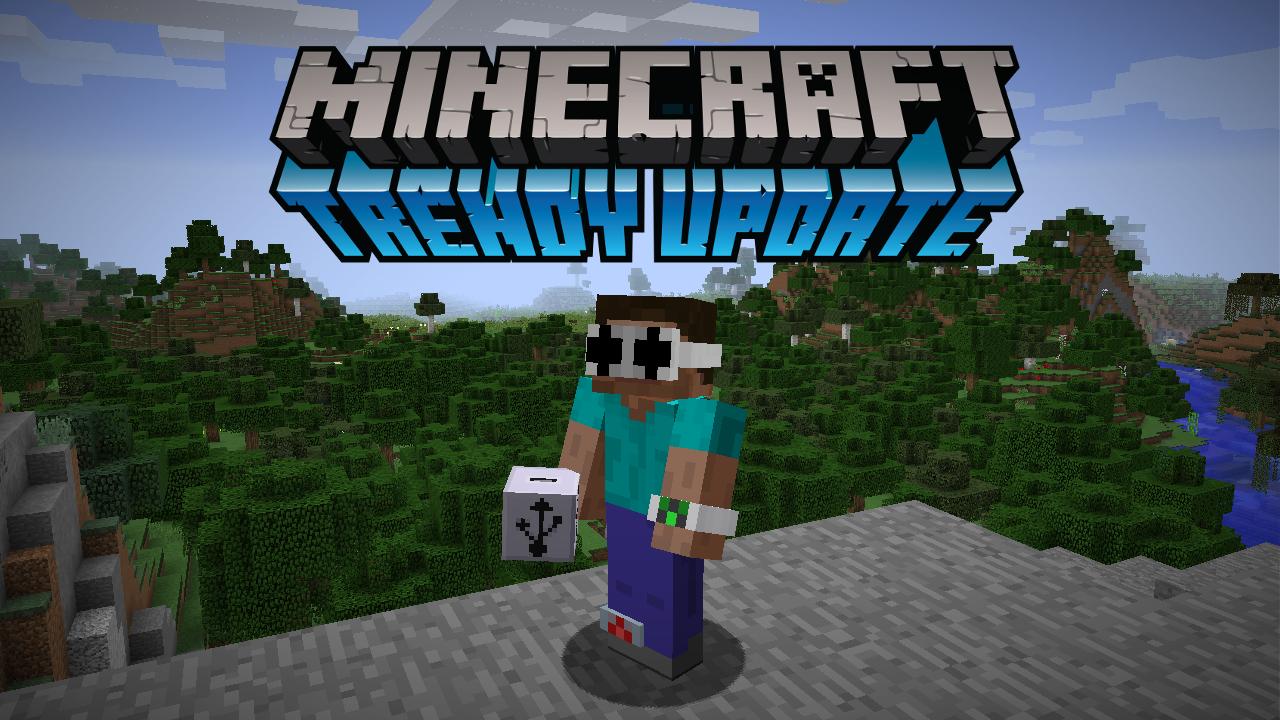 Minecraft Trendy_Update-1