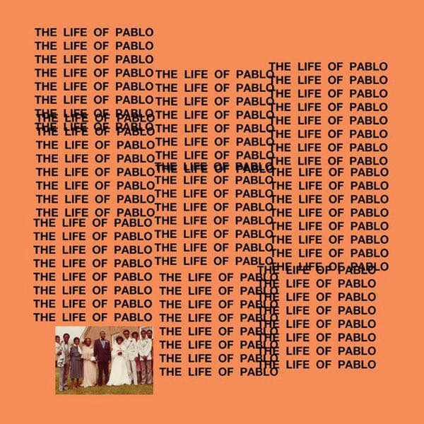 kanye-west-the-life-of-pablo-album-cover_olzhwfgrowaround_bornxrised_2016.jpg