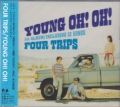 YOUNG OH! OH!/FOUR TRIPS